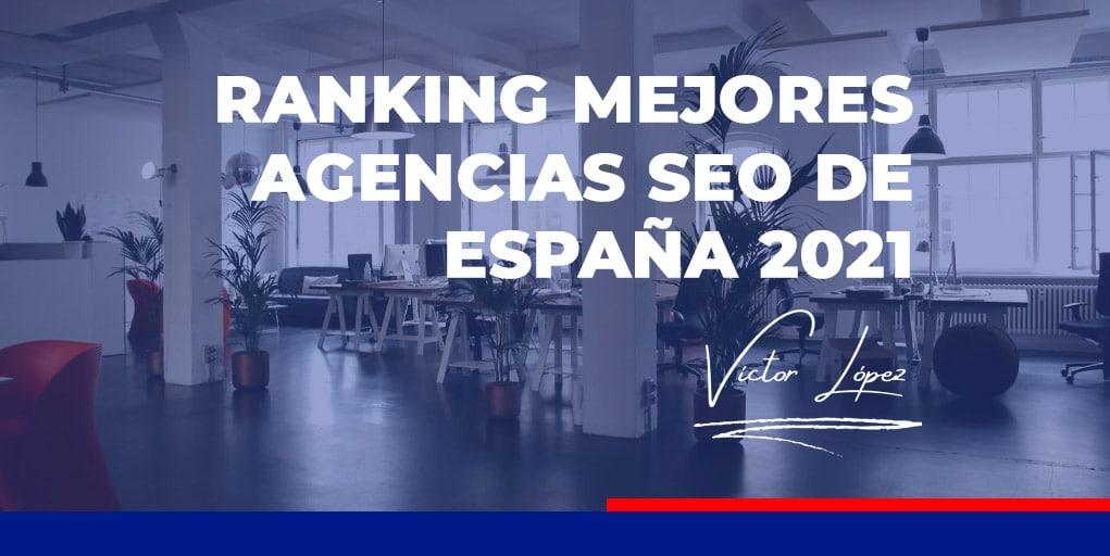 victor-lopez-seo-ranking-20-mejores-agencias-seo-españa